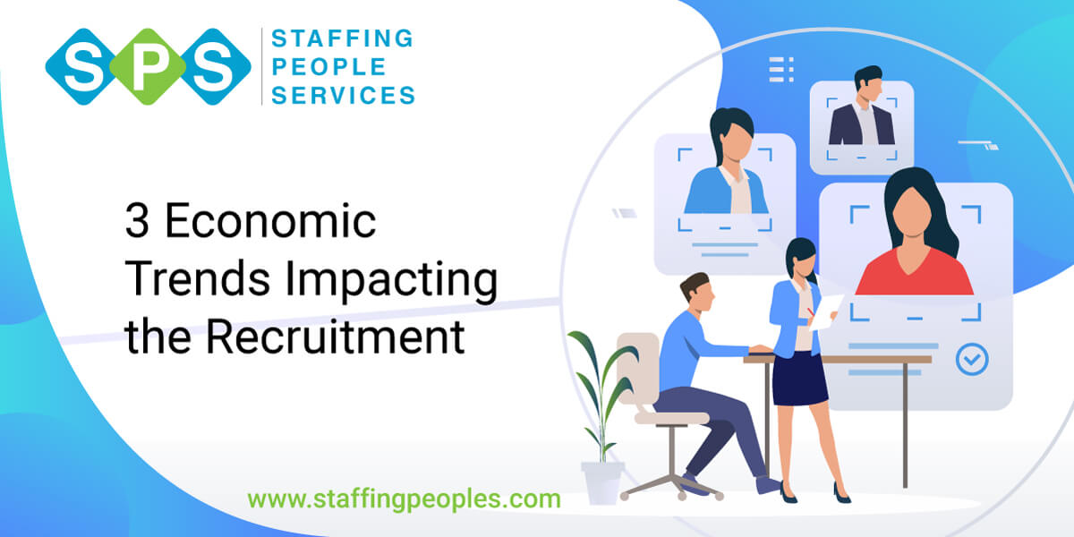 3 Economic Trends Impacting the Recruitment